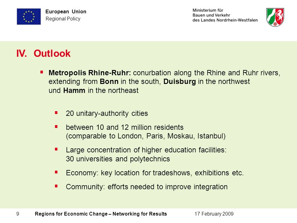 9 Regions for Economic Change – Networking for Results17 February 2009 European Union Regional Policy IV.Outlook Metropolis Rhine-Ruhr: conurbation al