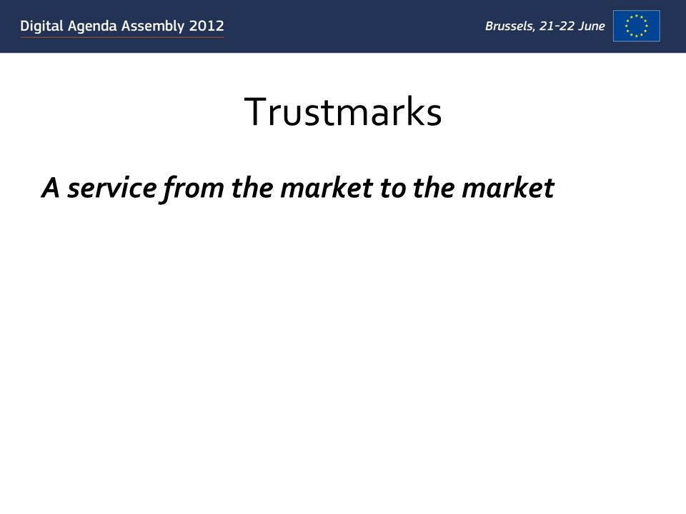 Trustmarks A service from the market to the market