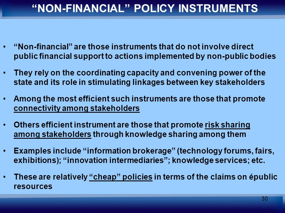 30 Non-financial are those instruments that do not involve direct public financial support to actions implemented by non-public bodies They rely on th