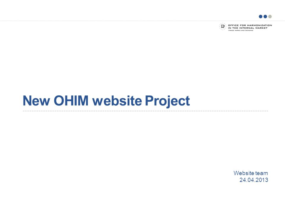 New OHIM website Project Website team 24.04.2013