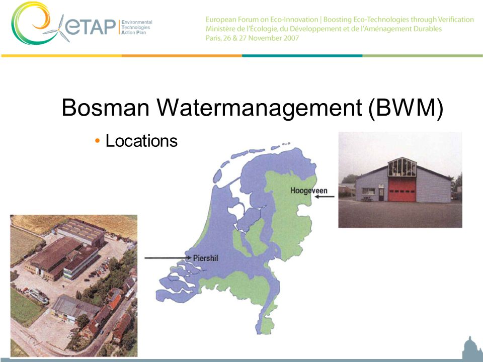 Bart-Jan Brand | General Manager, Bosman Watermanagement, The Netherlands Bosman Watermanagement (BWM) Locations