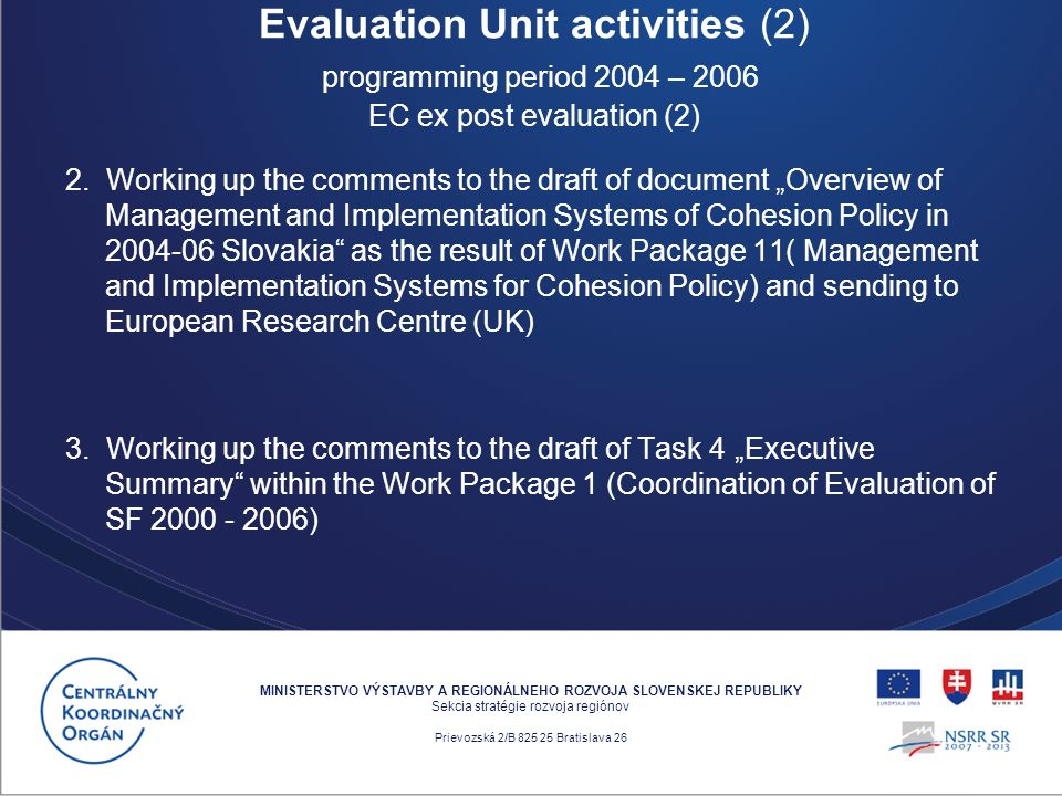 2. Working up the comments to the draft of document Overview of Management and Implementation Systems of Cohesion Policy in 2004-06 Slovakia as the re