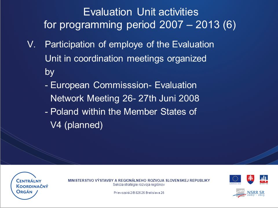 V. Participation of employe of the Evaluation Unit in coordination meetings organized by - European Commisssion- Evaluation Network Meeting 26- 27th J