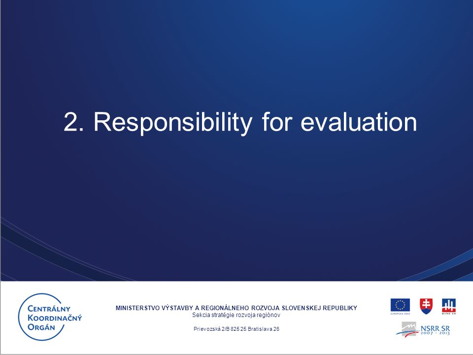 Participation in the Ex post Evaluation of Cohesion Policy Programmes 2000-2006 co- finaced by the ERDF (Objective 1 and Objective 2) ensured by EC through the following activities: 1.