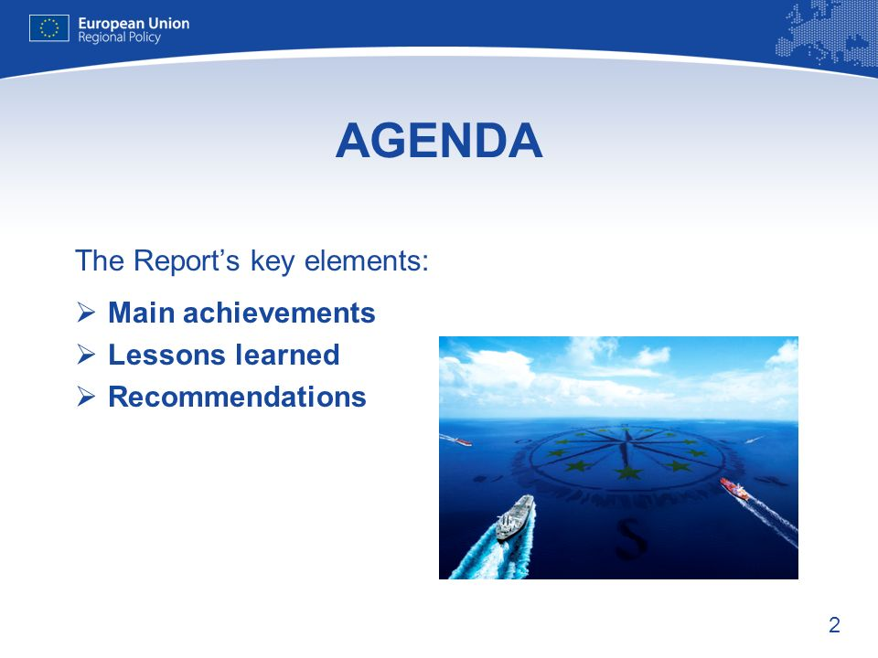 2 AGENDA The Reports key elements: Main achievements Lessons learned Recommendations