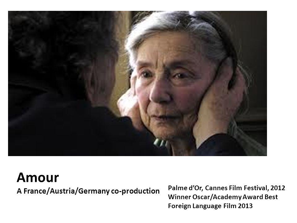 Amour A France/Austria/Germany co-production Palme dOr, Cannes Film Festival, 2012 Winner Oscar/Academy Award Best Foreign Language Film 2013