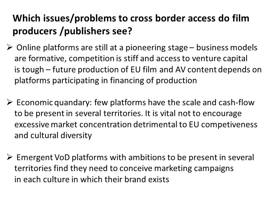 Which issues/problems to cross border access do film producers /publishers see.