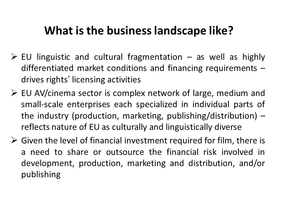 What is the business landscape like.