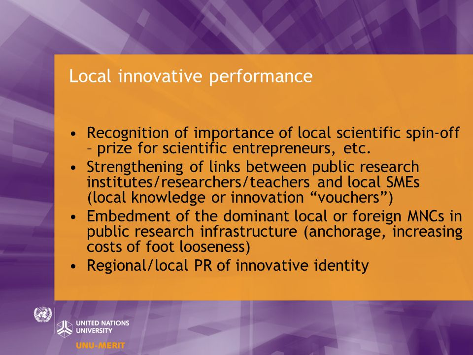 Local innovative performance Recognition of importance of local scientific spin-off – prize for scientific entrepreneurs, etc. Strengthening of links