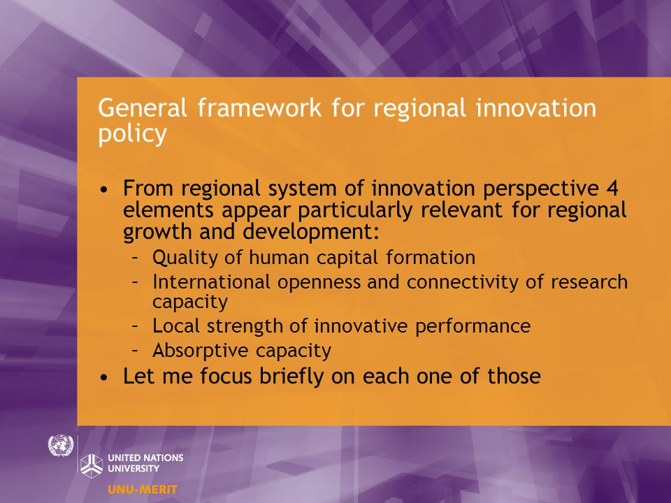 General framework for regional innovation policy From regional system of innovation perspective 4 elements appear particularly relevant for regional g