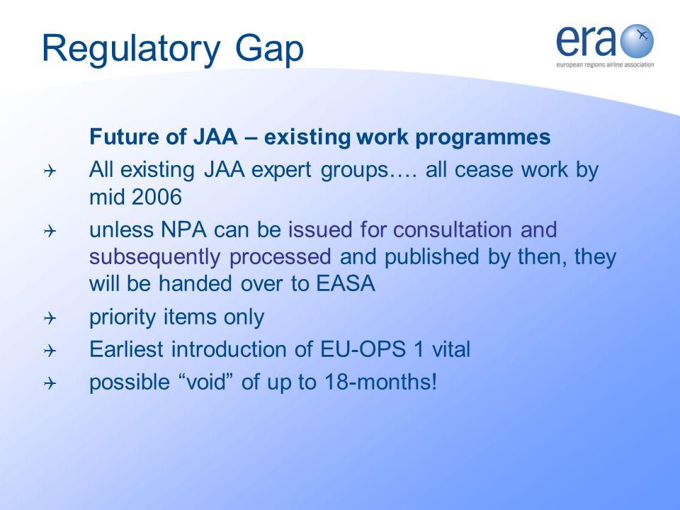 Future of JAA – existing work programmes All existing JAA expert groups….