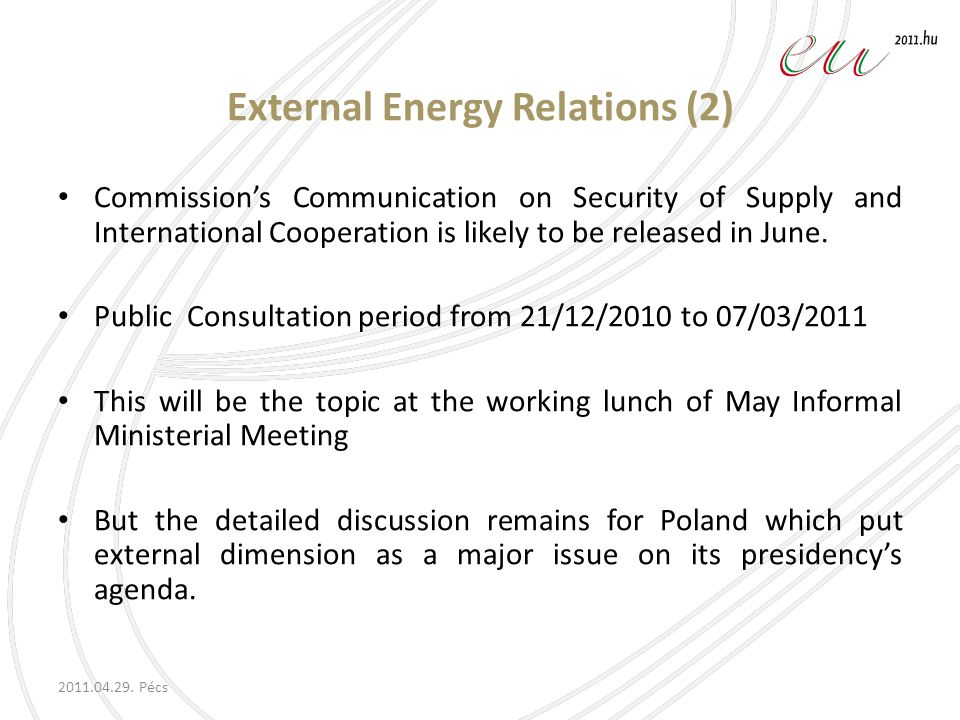 External Energy Relations (2) Commissions Communication on Security of Supply and International Cooperation is likely to be released in June.
