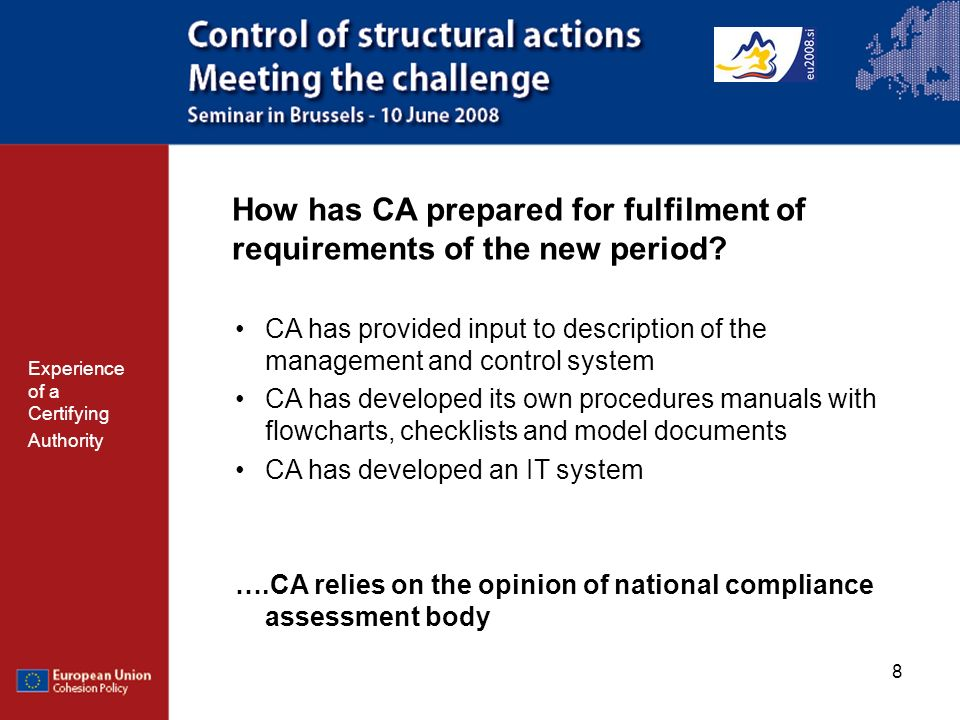 8 How has CA prepared for fulfilment of requirements of the new period.