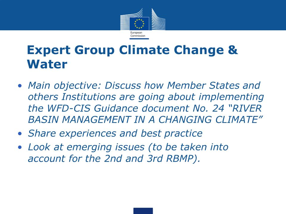 Main objective: Discuss how Member States and others Institutions are going about implementing the WFD-CIS Guidance document No. 24 RIVER BASIN MANAGE