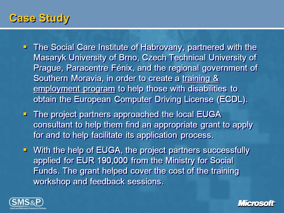 Case Study The Social Care Institute of Habrovany, partnered with the Masaryk University of Brno, Czech Technical University of Prague, Paracentre Fén