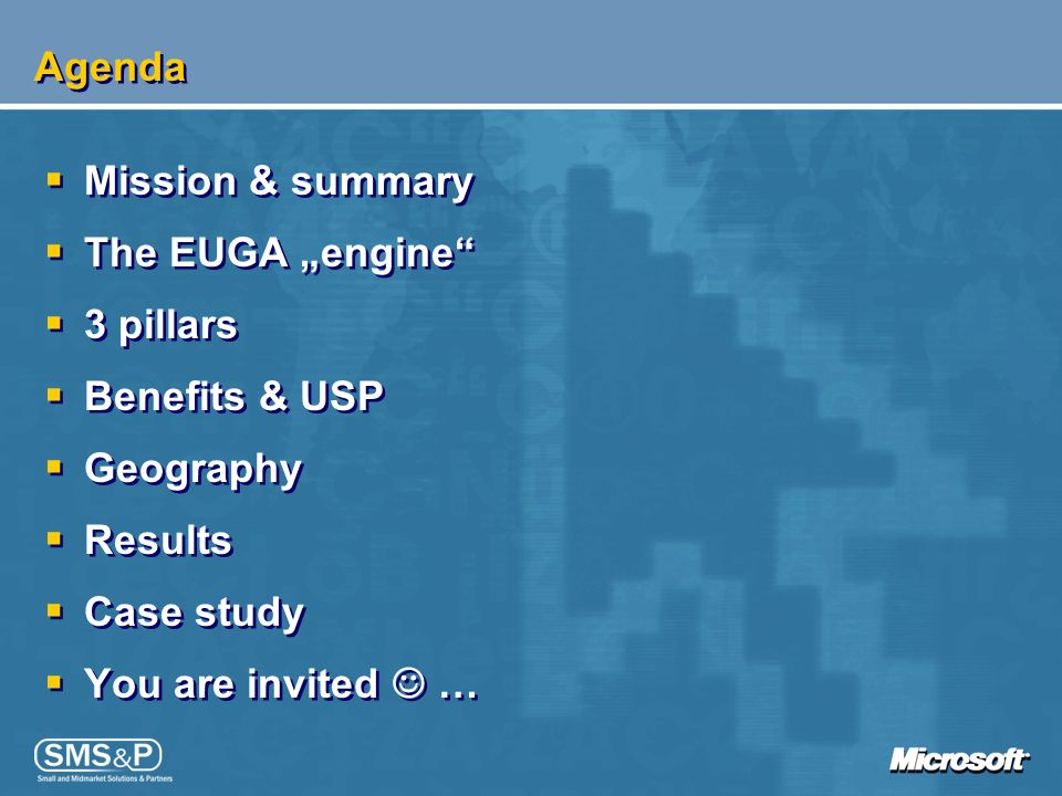 Agenda Mission & summary The EUGA engine 3 pillars Benefits & USP Geography Results Case study You are invited … Mission & summary The EUGA engine 3 p