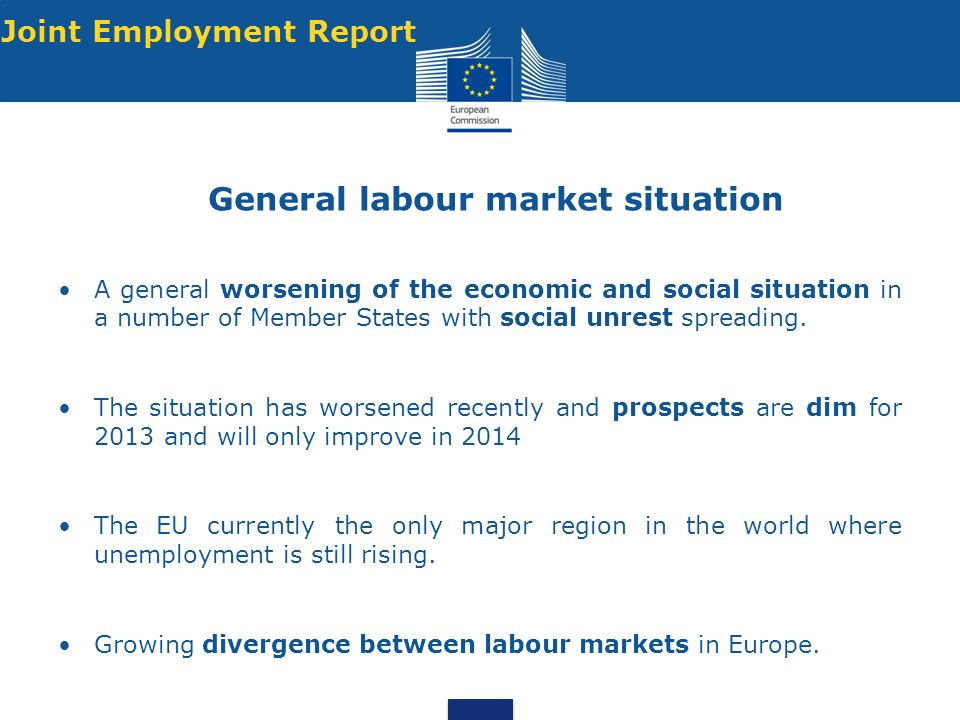 A general worsening of the economic and social situation in a number of Member States with social unrest spreading.