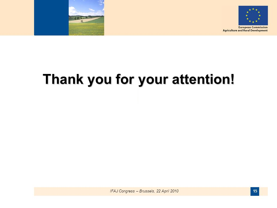 Thank you for your attention! 15 IFAJ Congress – Brussels, 22 April 2010