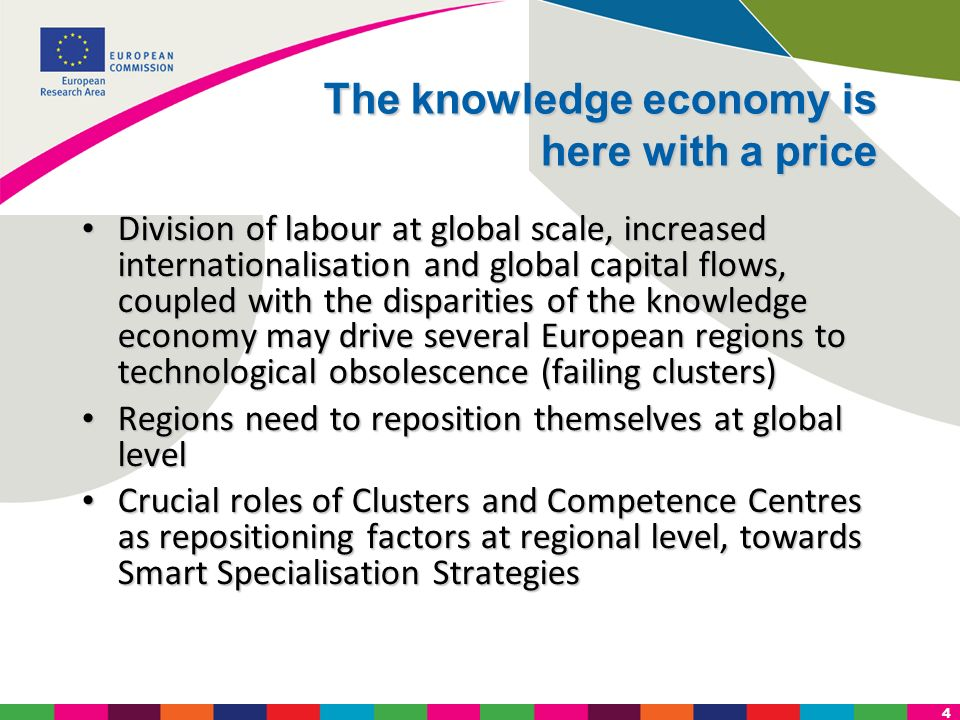 4 The knowledge economy is here with a price Division of labour at global scale, increased internationalisation and global capital flows, coupled with