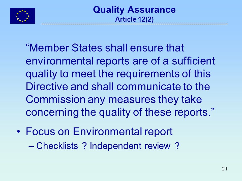 22 SEA and SFs 2007-2013 The SEA directive applies to the Plans/Programmes of the 2007-2013 period most OPs will probably have to be subject to SEA NSRFs- probably not, though « good practice » Verify if the individual OPs meet the requirements foreseen by the directive (Art.