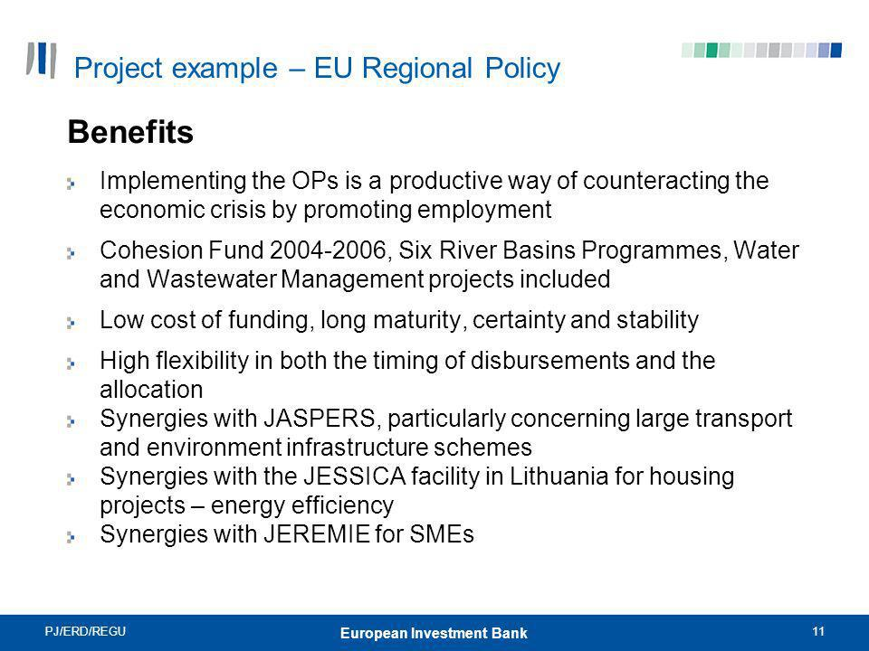 PJ/ERD/REGU11 European Investment Bank Benefits Implementing the OPs is a productive way of counteracting the economic crisis by promoting employment