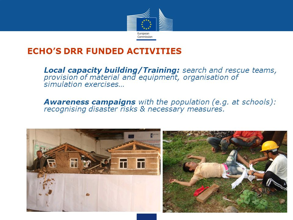 Community-based approach with articulation to policy level Covers natural disasters only Favours the implementation of pilot projects that have demonstrative purposes and exit strategies.