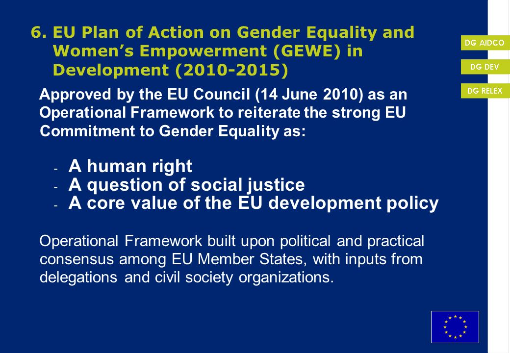 EuropeAidDG DEV 6. EU Plan of Action on Gender Equality and Womens Empowerment (GEWE) in Development (2010-2015) Approved by the EU Council (14 June 2