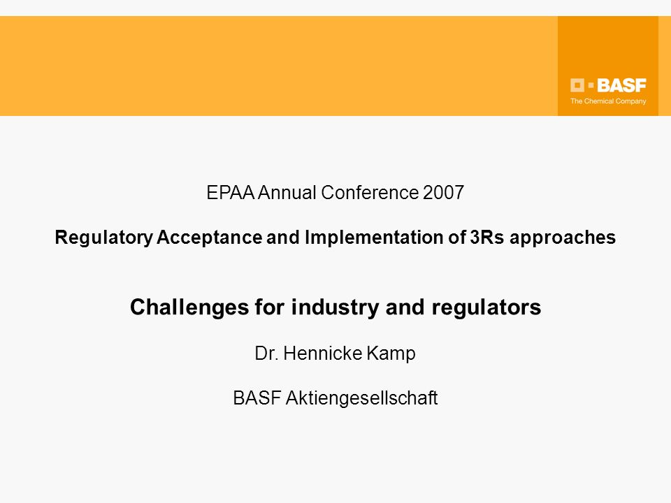 Global regulatory acceptance - a must in a globalized world Challenges for Industry - global regulatory acceptance Industry acts globally products usually sold in different regions product safety has to satisfy regional demands studies for safety assessment have to be accepted in these regions (preferably globally) international guidelines (OECD, ICH,...) Consequence If different testing requirements exist in different regions requirements will need to be addressed different tests will be conducted for different regions duplication of efforts and unnecessary use of animals