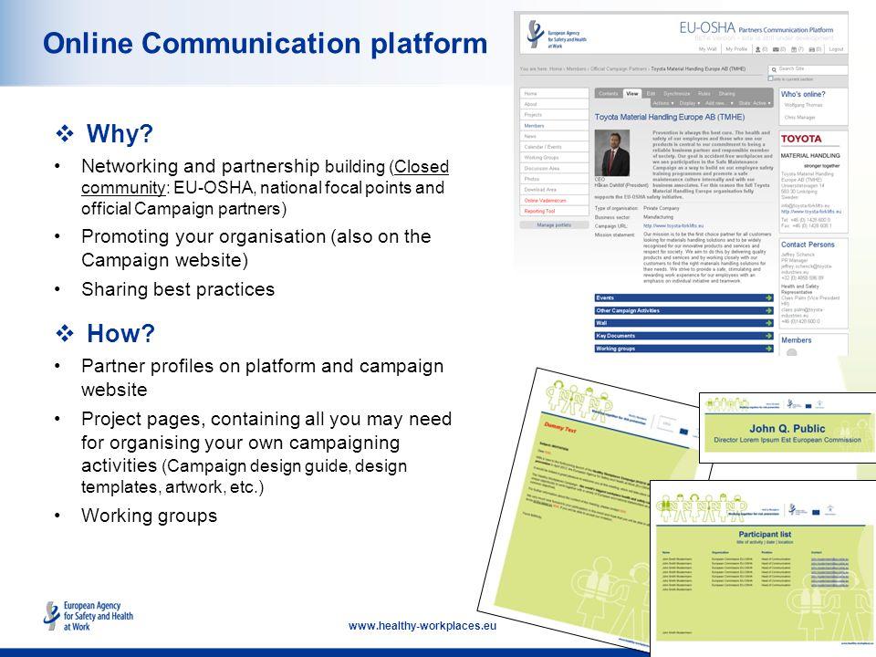 11 www.healthy-workplaces.eu Online Communication platform Why.