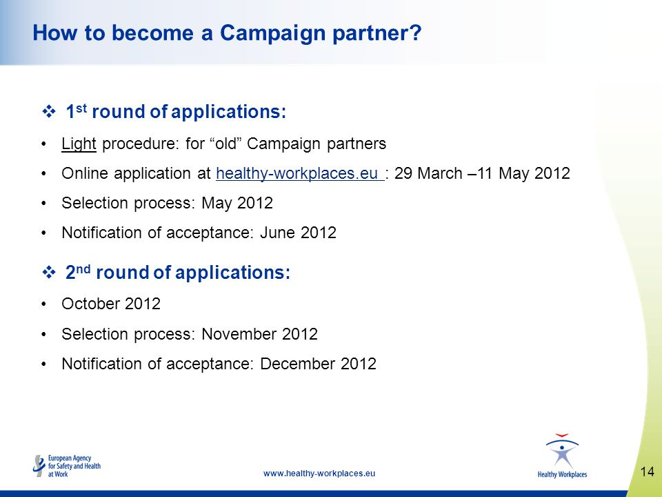 14 www.healthy-workplaces.eu How to become a Campaign partner.