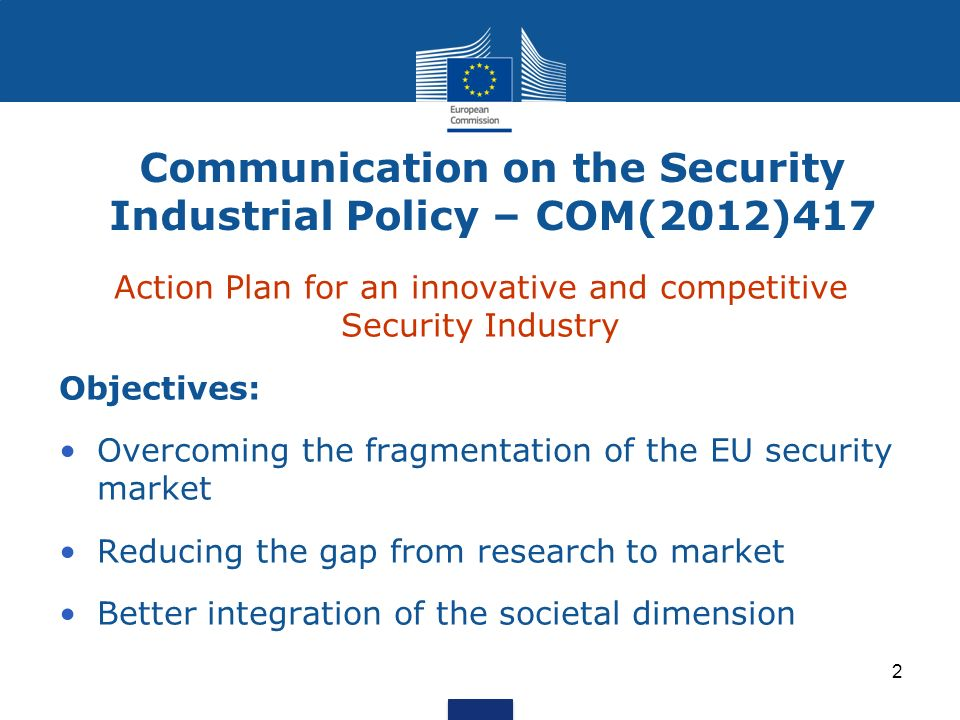 A role for technical standardisation in security To increase the harmonisation in the European security market and reduce fragmentation by the creation of a set of comprehensive European standards.