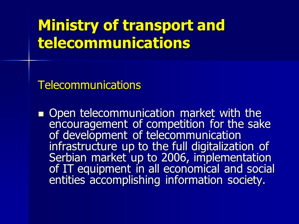 Ministry of transport and telecommunications Telecommunications Open telecommunication market with the encouragement of competition for the sake of de