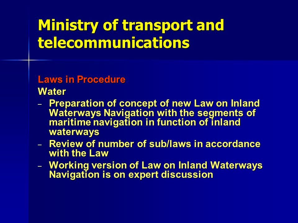 Ministry of transport and telecommunications Laws in Procedure Water – Preparation of concept of new Law on Inland Waterways Navigation with the segme
