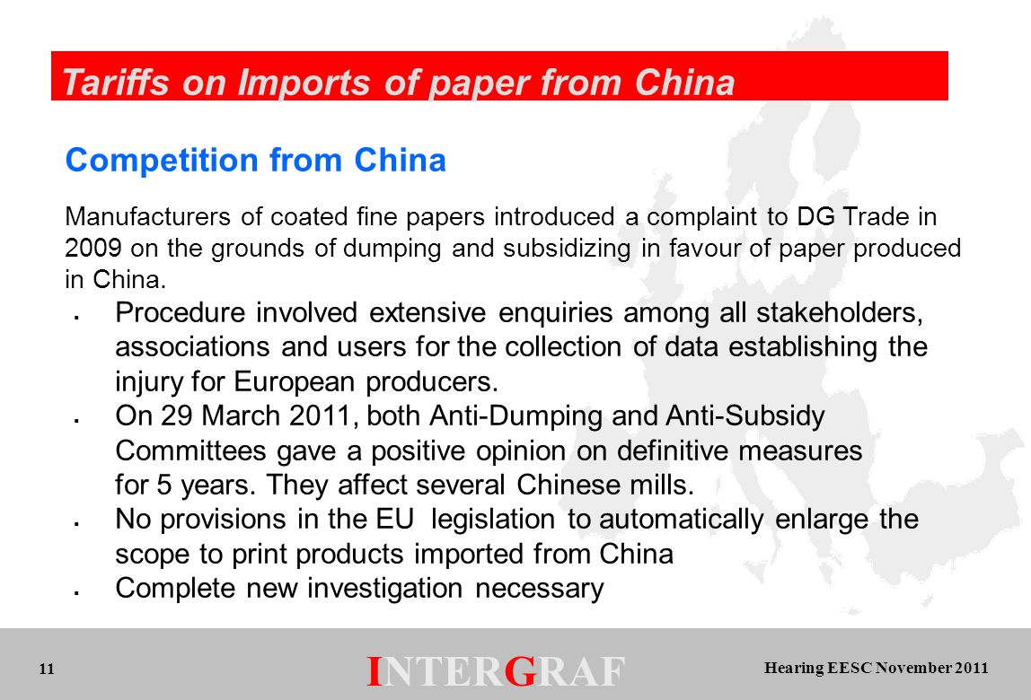 Hearing EESC November 2011 INTERGRAF 11 Tariffs on Imports of paper from China Competition from China Manufacturers of coated fine papers introduced a