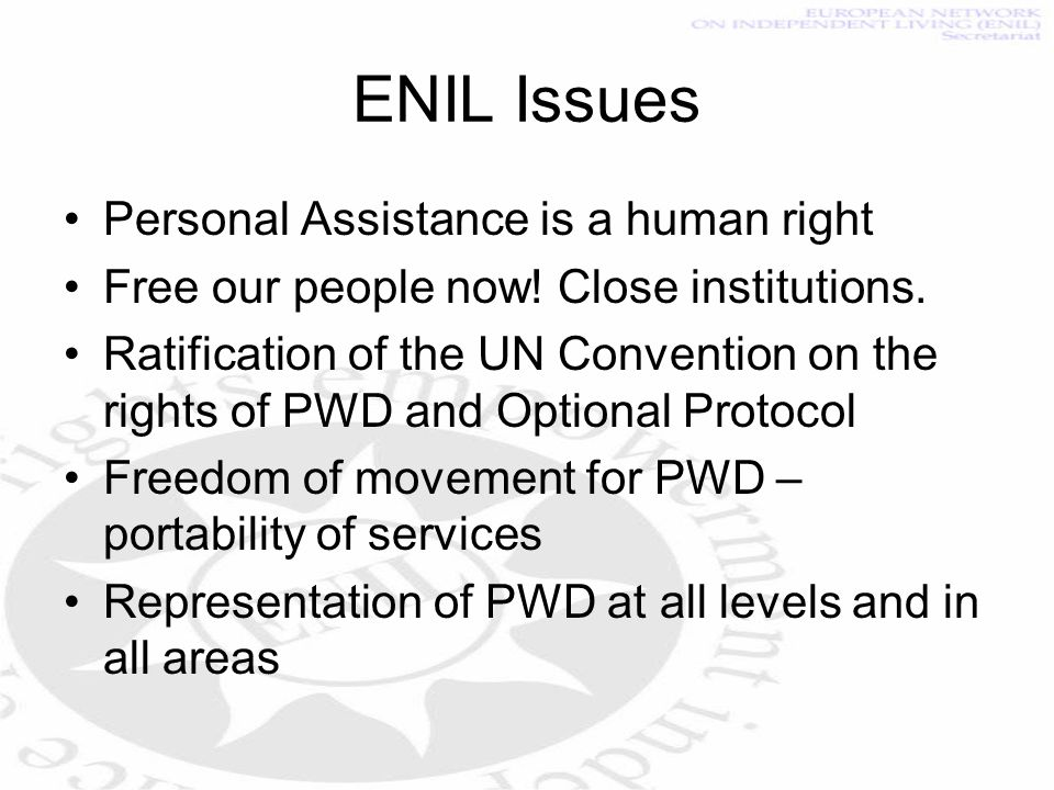 ENIL Issues Personal Assistance is a human right Free our people now.