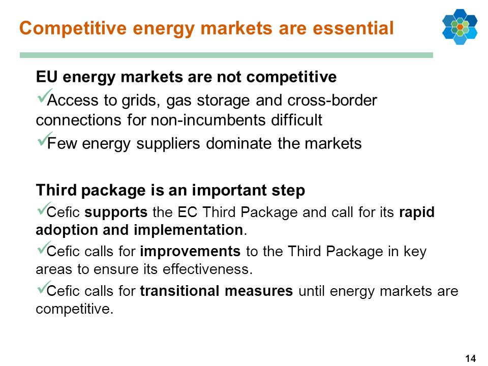 14 Competitive energy markets are essential EU energy markets are not competitive Access to grids, gas storage and cross-border connections for non-in