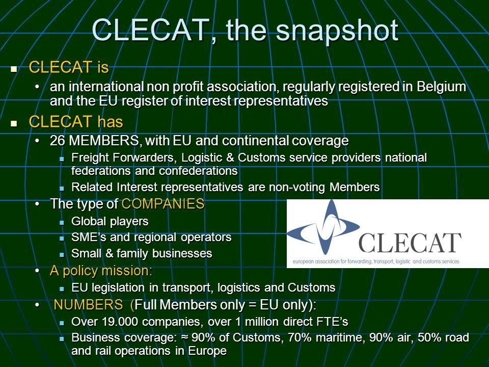 CLECAT, the snapshot CLECAT is CLECAT is an international non profit association, regularly registered in Belgium and the EU register of interest repr