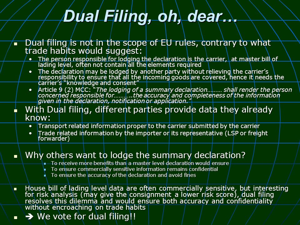 Dual Filing, oh, dear… Dual filing is not in the scope of EU rules, contrary to what trade habits would suggest: Dual filing is not in the scope of EU
