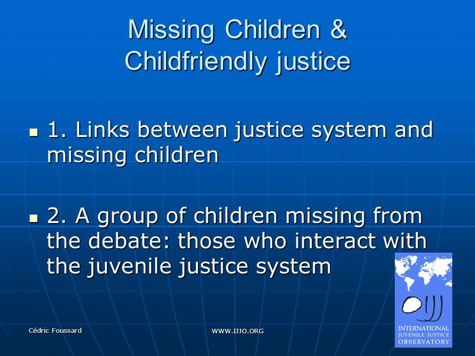 Cédric Foussard WWW.IJJO.ORG Missing Children & Childfriendly justice 1.