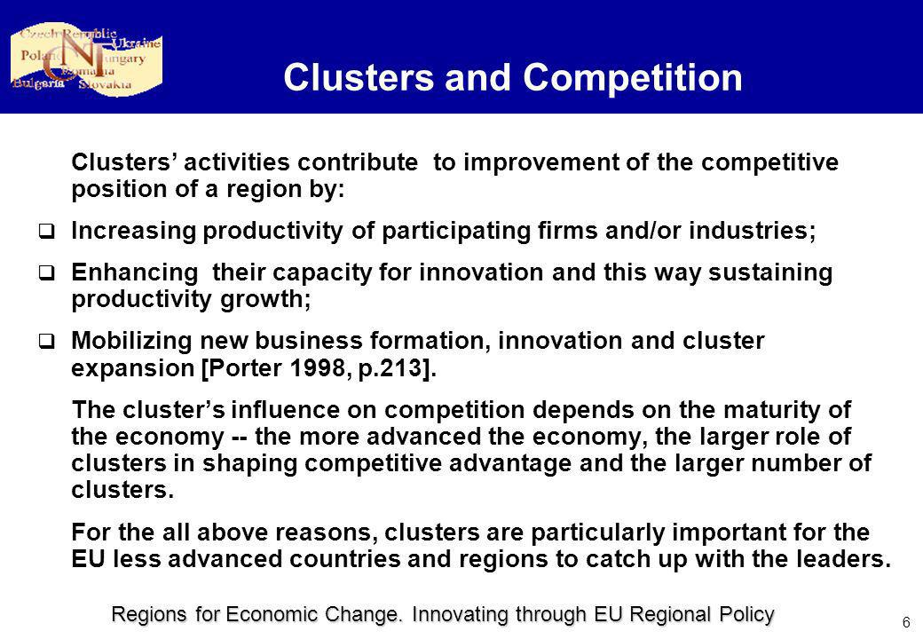 Regions for Economic Change. Innovating through EU Regional Policy 6 Clusters and Competition Clusters activities contribute to improvement of the com
