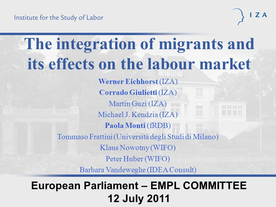 The integration of migrants and its effects on the labour market Werner Eichhorst (IZA) Corrado Giulietti (IZA) Martin Guzi (IZA) Michael J.