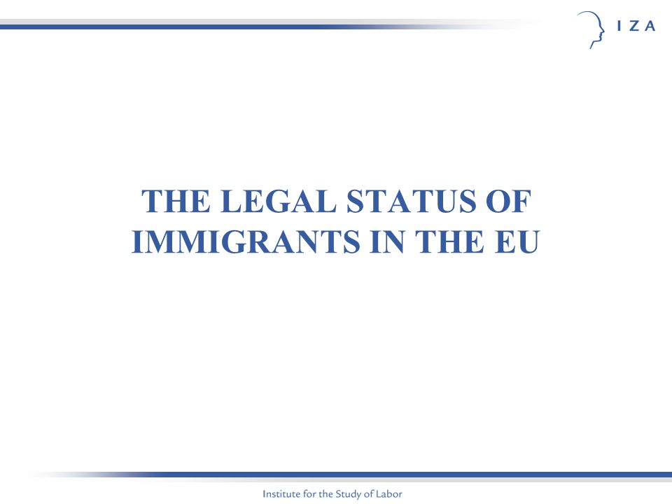 THE LEGAL STATUS OF IMMIGRANTS IN THE EU