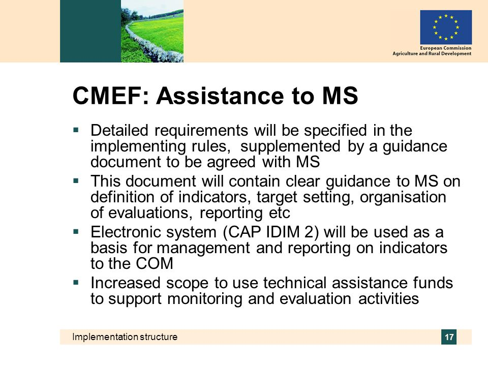 Implementation structure 17 Detailed requirements will be specified in the implementing rules, supplemented by a guidance document to be agreed with M