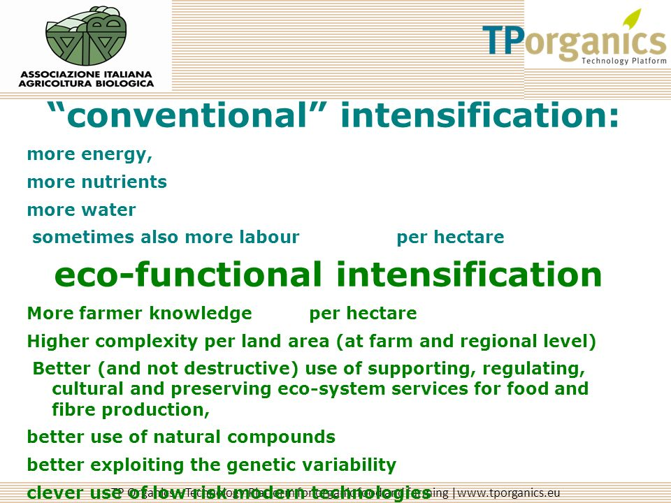 TP Organics – Technology Platform for organic food and farming |www.tporganics.eu conventional intensification: more energy, more nutrients more water