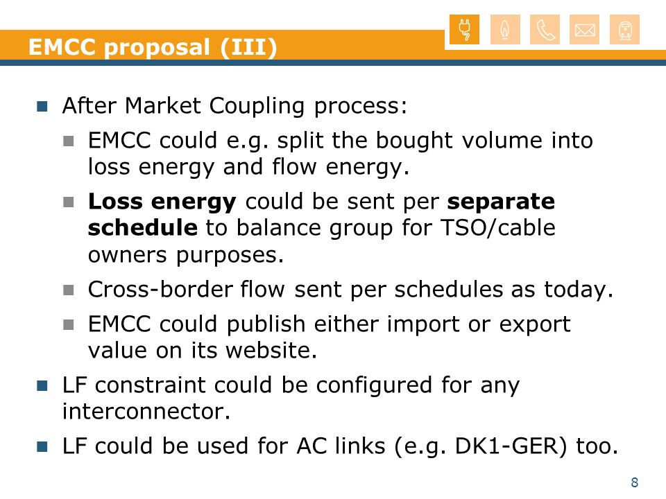 8 EMCC proposal (III) After Market Coupling process: EMCC could e.g.