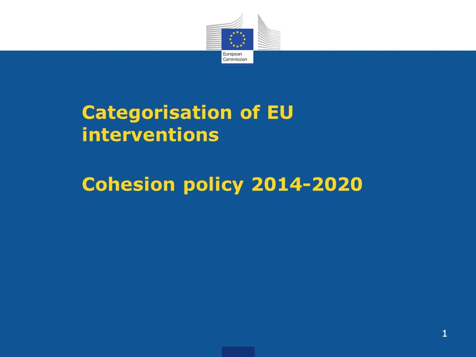 1 Categorisation of EU interventions Cohesion policy 2014-2020