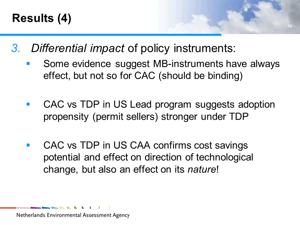 Results (4) 3.Differential impact of policy instruments: Some evidence suggest MB-instruments have always effect, but not so for CAC (should be bindin
