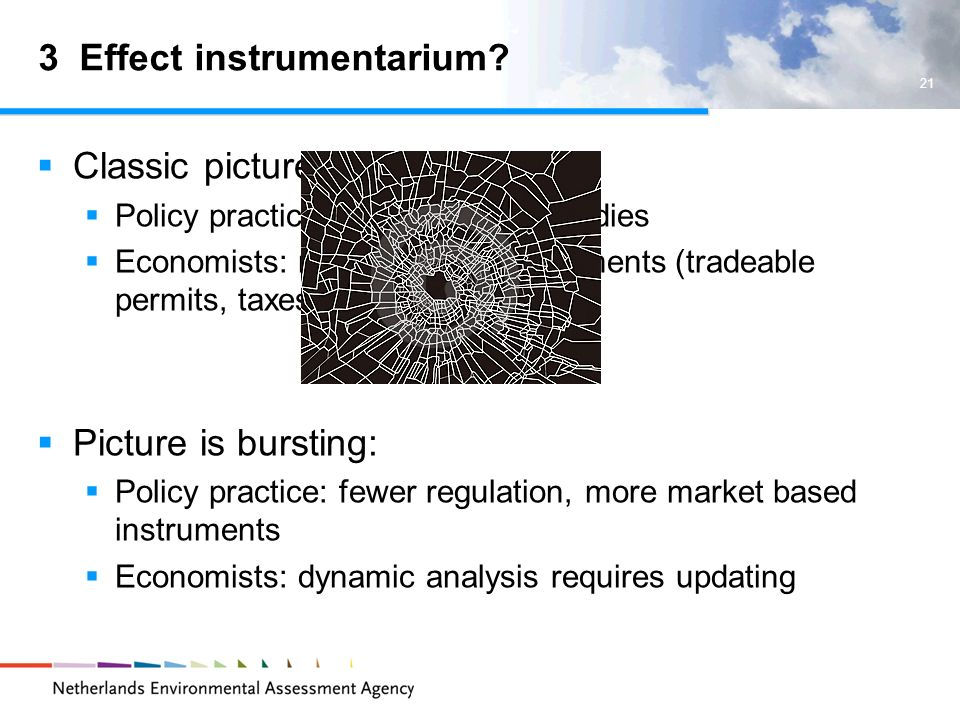 21 3 Effect instrumentarium? Classic picture: Policy practice: standards & subsidies Economists: market based instruments (tradeable permits, taxes) P