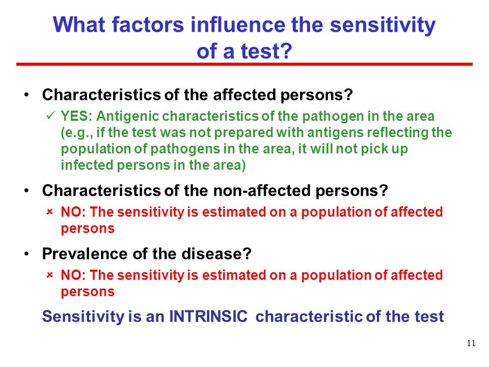 What factors influence the sensitivity of a test.Characteristics of the affected persons.