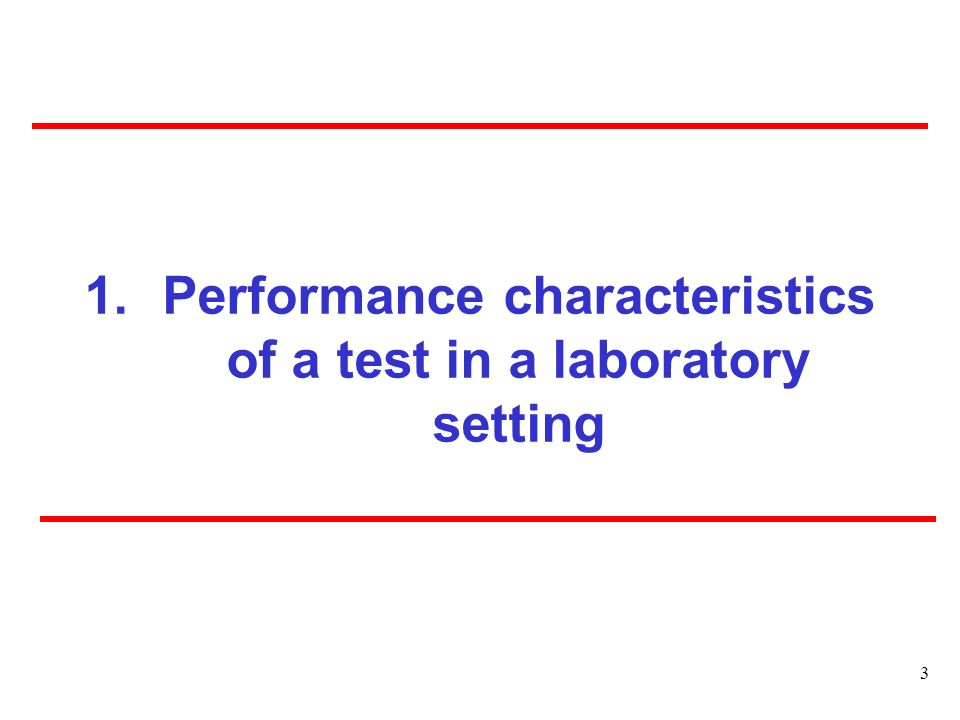 3 1.Performance characteristics of a test in a laboratory setting